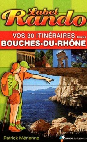 Vos 30 itinéraires dans les Bouches-du-Rhône - rando - 9782841824441 -