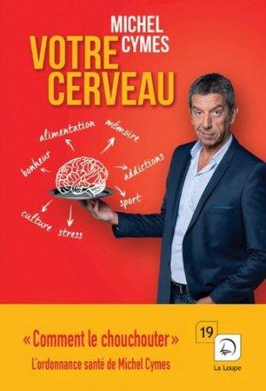 Votre Cerveau, Comment Le Chouchouter - de la loupe - 9782848687353 -