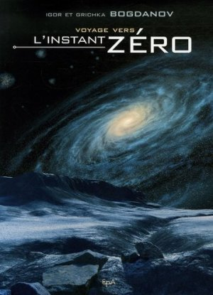 Voyage vers l'instant zéro - epa - 9782851206350 -
