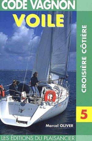 Voile : Croisière côtière. 2ème édition - vagnon - 9782857250913 -