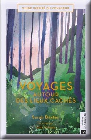 Voyages autour des lieux cachés - Christine Bonneton - 9782862538747 -