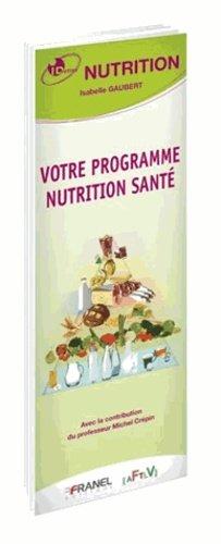 Votre programme nutrition santé - arnaud franel - 9782896034116 -