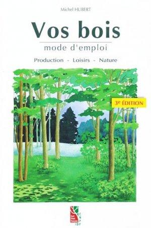 Vos bois Mode d'emploi - institut pour le developpement forestier - 9782916525006