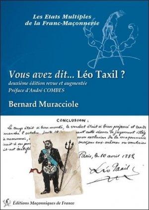 Vous avez dit... Léo Taxil ? - Editions Maçonniques de France - 9782919601561 -