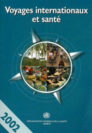 Voyages internationaux et santé 2002 - organisation mondiale de la sante - 9789242580273 -