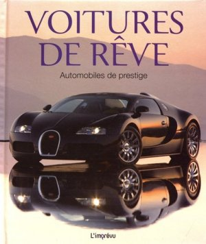 Voitures De Rêve ; Automobiles De Prestige - de l'imprevu - 9791029508349 -