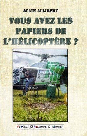 Vous avez les papiers de l'hélicoptère ? - Collections de mémoire - 9791095201205 -