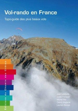 Vol-rando en France. Topo-guide des plus beaux vols - Editions du Chemin des Crêtes - 9791095743002 -