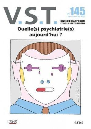 VST N° 145 : Quelles psychiatrie aujourd'hui ? - Erès - 9782749266114 -