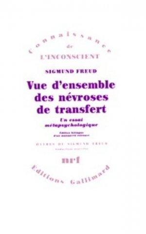 Vue d'ensemble des névroses de transfert. Un essai métapsychologique, édition bilingue - gallimard editions - 9782070706853 -