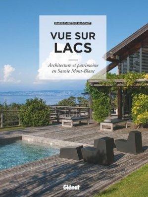 Vue sur lacs. Architecture et patrimoine en Savoie Mont-Blanc - Glénat - 9782344038994 -
