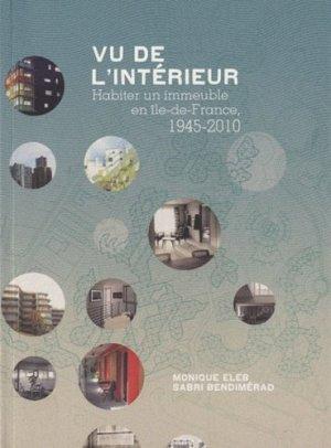 Vu de l'intérieur. Habiter un immeuble en Ile-de-France, 1945-2010 - Archibooks - 9782357331297 -