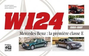 W124 Mercedes-Benz : la première classe E - British Motors - 9782956986621 -