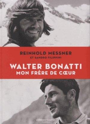 Walter Bonatti, mon frère de coeur - guerin - 9782352211211 -