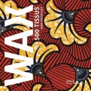 Wax 500 tissus - de la martiniere - 9782732491257