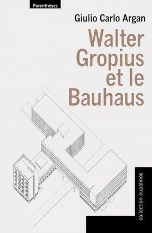 Walter gropius et le bauhaus - parentheses - 9782863646731 -