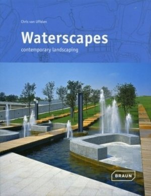Waterscapes. Contemporary Landscaping - Braun Publishing AG - 9783037680742 -