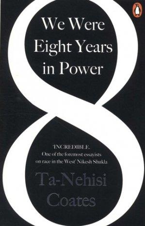We Were Eight Years in Power - penguin - 9780241982495 -