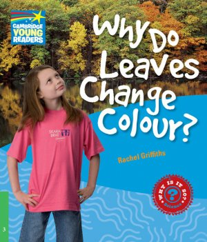 Why Do Leaves Change Colour? - Level 3 Factbook - cambridge - 9780521137157 -