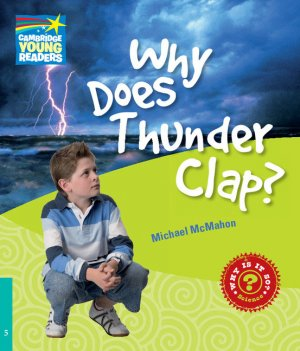 Why Does Thunder Clap? - Level 5 Factbook - cambridge - 9780521137379 -