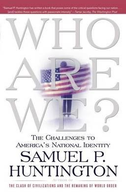 WHO ARE WE THE CHALLENGES TO AMERICA'S  - SIMON AND SCHUSTER - 9780684870540 -