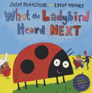 WHAT THE LADYBIRD HEARD NEXT  - pan books - 9781509838585 -