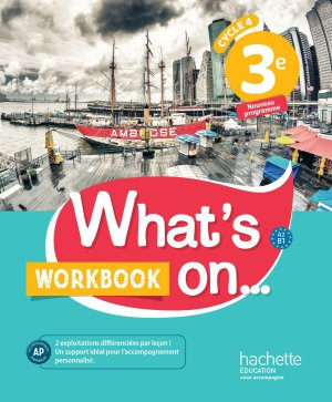 WHAT S ON 3EME WORKBOOK  - HACHETTE - 9782014627268 -