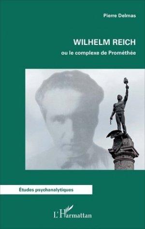 Wilhelm Reich ou le complexe de Prométhée - l'harmattan - 9782343109701 -