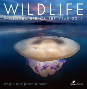 Wildlife Photographer of the Year 2016 - biotope - 9782366621839 -