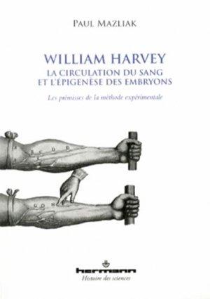 William Harvey, la circulation du sang et l'épigenèse des embryons - hermann - 9782705687526