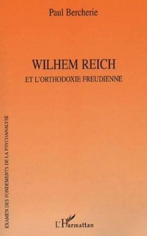 Wilhelm Reich et l'orthodoxie freudienne - l'harmattan - 9782747574723 -