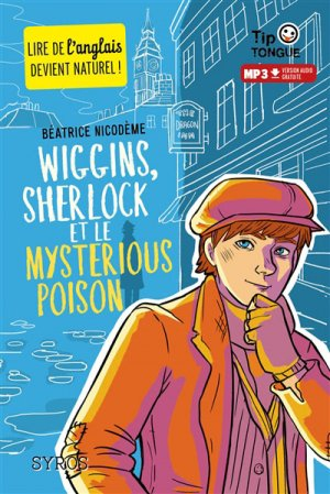 Wiggins, Sherlock et le mysterious poison - syros - 9782748524253 -