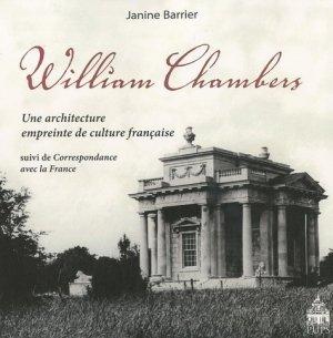 William Chambers. Une architecture empreinte de culture suivi de Correspondance avec la France - publications de la sorbonne - 9782840506669 -