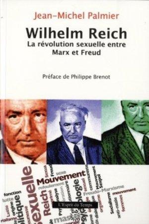 Wilhelm Reich. La révolution sexuelle entre Marx et Freud - L' Esprit du temps - 9782847952445 -