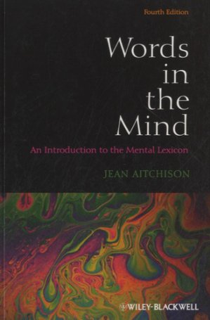 Words in the Mind, an Introduction to Mental Lexicon - wiley - 9780470656471 -