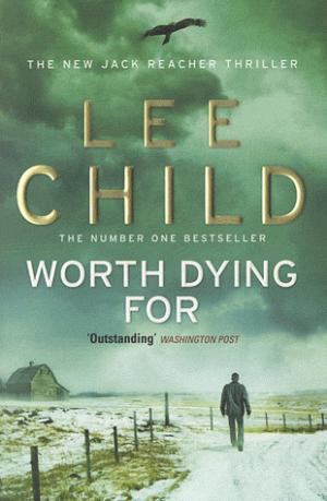 Worth Dying For: (Jack Reacher 15) - transworld publisher - 9780553825480 -