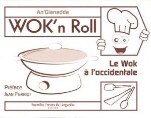 Wok'n Roll. Le wok à l'occidentale - Nouvelles Presses du Languedoc - 9782354140748 -