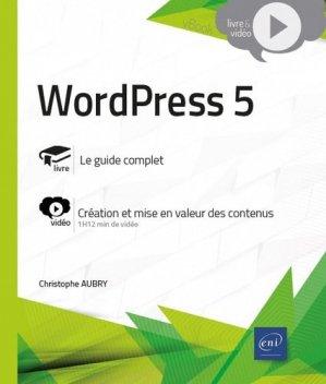 WordPress 5. Complément vidéo : Création et mise en valeur des contenus - eni - 9782409023903 -
