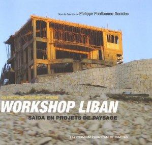 Workshop au Liban. Saïda en projets de paysage, Edition bilingue français-anglais - presses de l'universite de montréal - 9782760620315 -