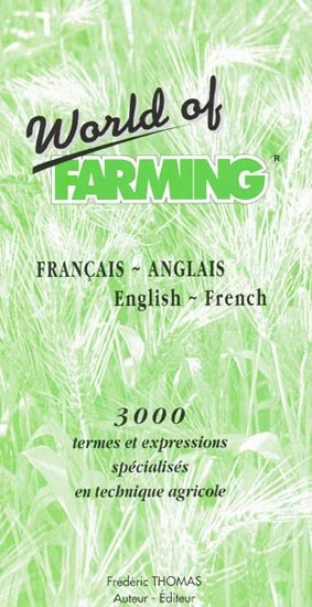 World of farming Français-anglais / English-french - frederic thomas - 9782950695901 -