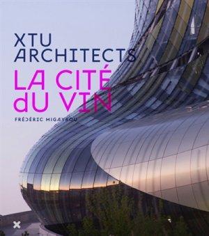 XTU Architects - la cité du vin - hyx - 9782373820027 -