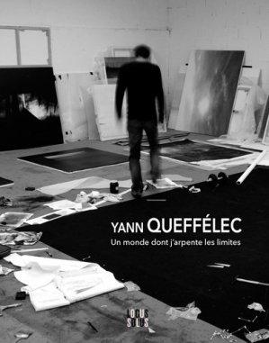 Yann Queffélec. Un monde dont j'arpente les limites - Locus Solus - 9782368332429 -