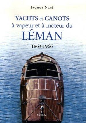 Yachts et canots à vapeur et à moteur du Léman 1863-1966 - slatkine - 9782832102275 -