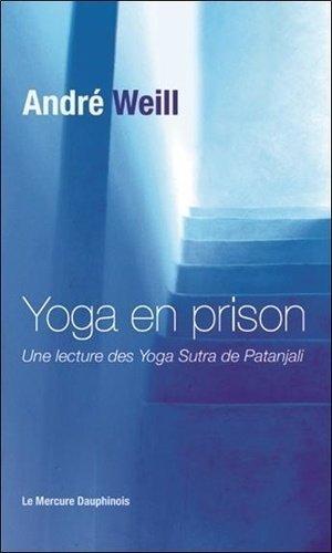 Yoga en prison. Une lecture des Yoga Sutra de Patanjali - le mercure dauphinois - 9782356624703 -