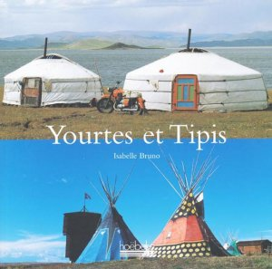 Yourtes et Tipis - hoebeke - 9782842302917 -