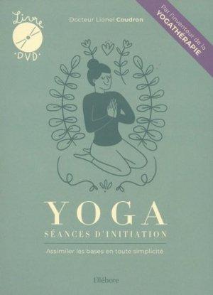 Yoga : séances d'initiation. Assimiler les bases en toute simplicité, avec 1 DVD - Ellebore - 9791023001792 - https://fr.calameo.com/read/000015856623a0ee0b361