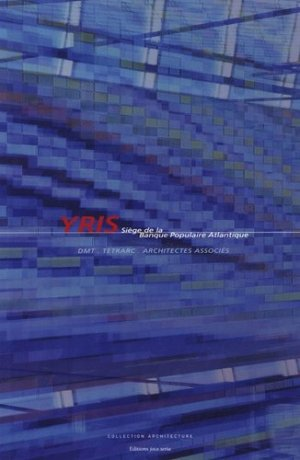 Yris. Siège de la Banque Populaire Atlantique - Editions Joca Seria - 9782848090542 -
