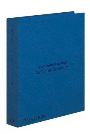 Yves Saint Laurent La folie de l'accessoire - phaidon - 9780714872063 -