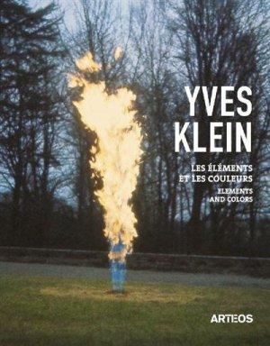 Yves Klein. Les éléments et les couleurs - Arteos Editions - 9791096854059 -