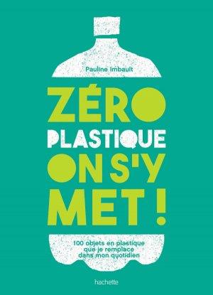 Zéro plastique on s'y met! - hachette - 9782017041108 -